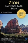 Zion National Park Tour Guide Book - Waypoint Tours