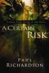 A Certain Risk: Living Your Faith at the Edge - Paul Richardson