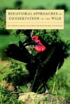 Behavioral Approaches to Conservation in the Wild - Janine R. Clemmons, Janine R. Clemmons