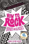 How to Rock Braces and Glasses - Meg Haston, Alloy Media LLC