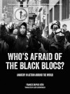Who's Afraid of the Black Blocs?: Anarchy in Action around the World - Francis Dupuis-Déri, Lazer Lederhendler