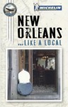 Michelin Like a Local New Orleans - Michelin Travel Publications