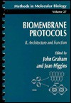 Biomembrane Protocols: Architecture and Function - John M. Graham, Joan A. Higgins