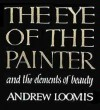 The Eye of the Painter - Andrew Loomis