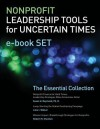 Nonprofit Leadership Tools for Uncertain Times E-Book Set: The Essential Collection - Robert M. Sheehan, Susan U. Raymond, Julia I. Walker