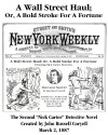 A Wall Street Haul; Or, A Bold Stroke For A Fortune (New York Weekly, Nick Carter Detective Series Book 2) - John Russell Coryell, Louis Hatchett