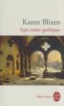 Sept Contes Gothiques - Karen Blixen, Gleizal Huet, Colette-Marie