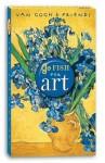 Van Gogh & Friends Go Fish for Art - Wenda O'Reilly