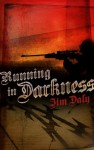 Running in Darkness - James Daly