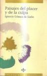Paisajes del placer y de la culpa - Ignacio Gómez de Liaño, José Jiménez, Rafael Argullol