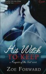 His Witch To Keep by Zoe Forward (2015-11-10) - Zoe Forward