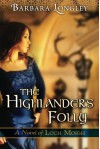 The Highlander's Folly (The Novels of Loch Moigh) - Barbara Longley