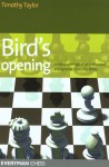 Birds Opening: Detailed Coverage of an Underrated and Dynamic Choice for White - Timothy W. Taylor