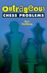 Outrageous Chess Problems - Burt Hochberg