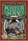 Mister Max: The Book of Kings: Mister Max 3 - Cynthia Voigt, Iacopo Bruno