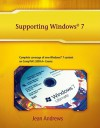 Supporting Windows 7: Addendum to A+ Guide to Managing and Maintaining Your PC, Seventh Edition, and A+ Guide to Software, Fifth Edition - Jean Andrews