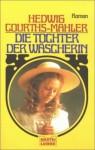 Die Tochter der Wäscherin - Hedwig Courths-Mahler