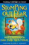 Stomping Out Fear: Finding Courage in Christ - Neil T. Anderson