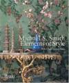 Michael S. Smith: Elements of Style - Michael S. Smith, Diane Dorrans Saeks