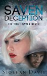 Saven Deception (The Saven Series Book 1) - Kelly Hartigan (XterraWeb), Siobhan Davis