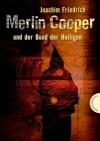 Merlin Cooper Und Der Bund Der Heiligen - Joachim Friedrich