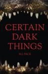 Certain Dark Things: Stories - M.J. Pack