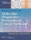 Principles of Molecular Diagnostics and Personalized Cancer Medicine - Dongfeng Tan, Henry T. Lynch