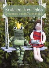 Knitted Toy Tales - Laura Long