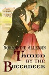 Tamed by the Buccaneer (Pirates of the Jolie Rouge Book 3) - Normandie Alleman
