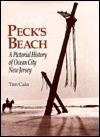 Peck's Beach: A Pictorial History of Ocean City - Tim Cain