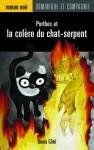 Porthos et la colère du chat-serpent - Denis Côté, Virginie Egger