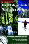 Frommer's Great Outdoor Guide: Washington & Oregon - Karl Samson