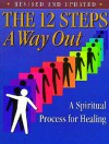 The 12 Steps: A Way Out: A Working Guide for Adult Children of Alcoholic and Other Dysfunctional.. - Publishing Inc Rpi, Friends in Recovery