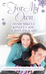 For My Own: A Contemporary Christmas Anthology: A Christmas for CarrieChristmas CurveballKissing Her Scrooge - Alison Packard, Shari Mikels, Kinley Cade, Angela James