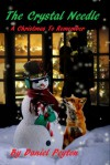 The Crystal Needle: A Christmas to Remember - Daniel J. Peyton