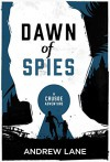 Dawn of Spies (A Crusoe Adventure) - Andrew Lane