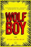 Wolf Boy: A Novel - Evan Kuhlman