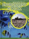 Environment at Risk: The Effects of Pollution - Louise Spilsbury
