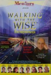 Mentors presents Walking with the Wise Entrepreneur [ 2005 ] 55 Inspirational Mentors and Millionaires Teach the Secrets of Prosperity in Business and Life! (John Assaraf, Chuck Norris, Donald Trump, T. Harv Eker, Suze Orman, Dan Kennedy, Dr. Deepak Chopr - Linda Forsythe, Susan Gilbert