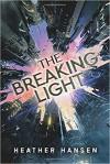 The Breaking Light (Split City) - Heather Hansen