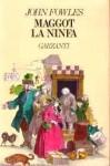 Maggot, la ninfa - John Fowles, Ettore Capriolo