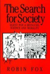 The Search for Society: Quest for a Biosocial Science and Morality - Robin Fox