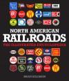 North American Railroads: The Illustrated Encyclopedia - Brian Solomon