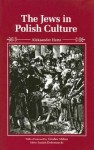 The Jews in Polish Culture - Aleksander Hertz, Lucjan Dobroszycki, Richard Lourie