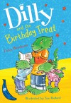 Dilly and the Birthday Treat - Tony Bradman, Susan Hellard