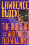 The Burgler Who Traded Ted Williams - Lawrence Block