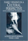 Family Violence in a Cultural Perspective: Defining, Understanding, and Combating Abuse - Kathleen Malley-Morrison, Denise A. Hines