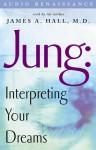 Jung: Interpreting Your Dreams - James A. Hall