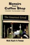 Memoirs from a Coffee Shop: 1996-2001 the Storyteller's Saga - Nick Kach A. Fanas
