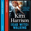 Rachel Morgan: The Hollows (1) - Dead Witch Walking - Kim Harrison, Marguerite Gavin, HarperCollins Publishers Limited